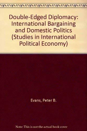 9780520076815: Double-Edged Diplomacy: International Bargaining and Domestic Politics (Studies in International Political Economy)