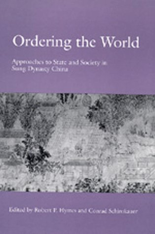 9780520076914: Ordering the World: Approaches to State and Society in Sung Dynasty China (Studies on China)