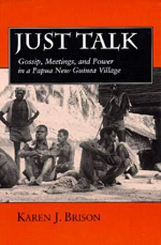 Just Talk: Gossip, Meetings and Power in a Papua New Guinea Village (Hardback): Karen J. Brison