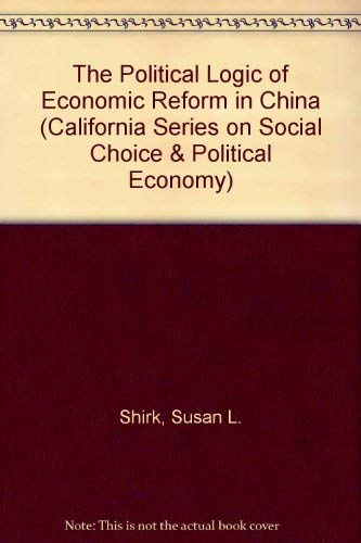 9780520077065: The Political Logic of Economic Reform in China (California Series on Social Choice and Political Economy)