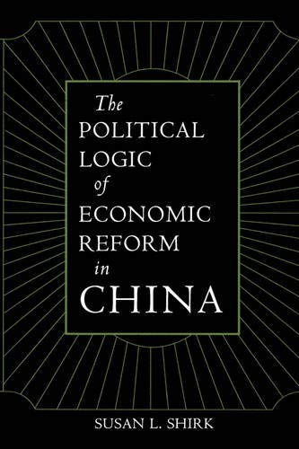 9780520077072: The Political Logic of Economic Reform in China (California Series on Social Choice and Political Economy)