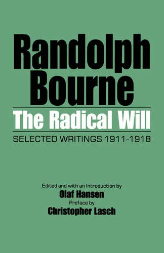 The Radical Will: Selected Writings 1911-1918