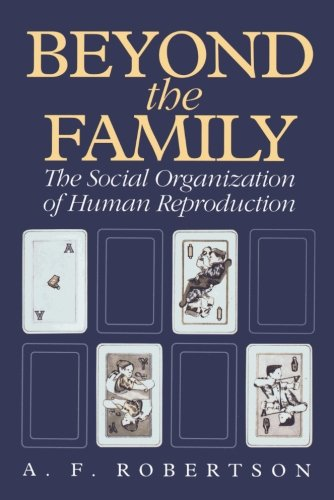 Beyond the Family : The Social Organization: A. F. Robertson