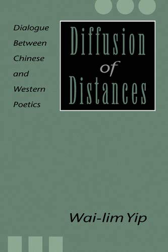 9780520077362: Diffusion of Distances: Dialogues Between Chinese and Western Poetics