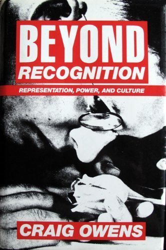 9780520077393: Beyond Recognition: Representation, Power and Culture