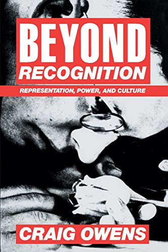 Beyond Recognition: Representation, Power, and Culture: Craig Owens