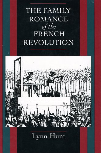 9780520077416: Family Romance of the French Revolution