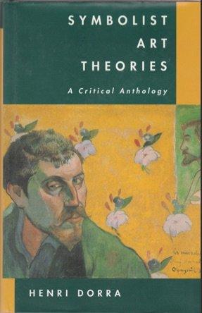 Symbolist Art Theories a Critical Anthology: Dorra, Henri
