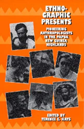 9780520077454: Ethnographic Presents: Pioneering Anthropologists in the Papua New Guinea Highlands (Studies in Melanesian Anthropology)