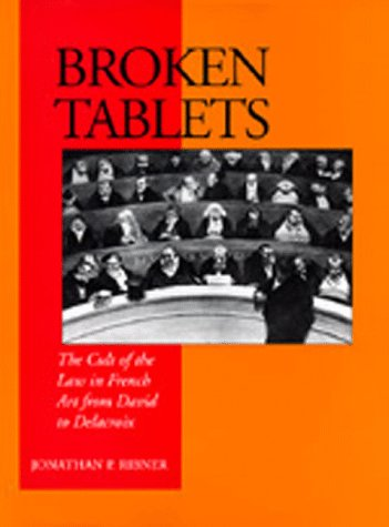 9780520077492: Broken Tablets: The Cult of the Law in French Art from David to Delacroix