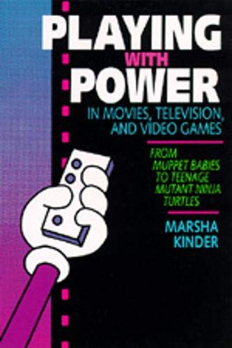 9780520077768: Playing with Power in Movies, Television, and Video Games: From Muppet Babies to Teenage Mutant Ninja Turtles