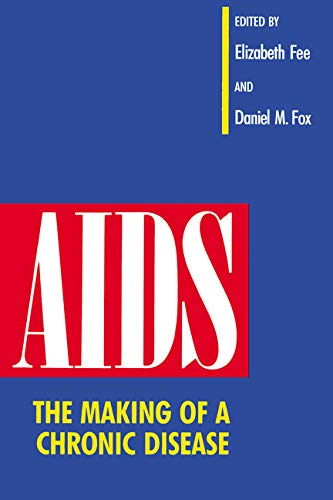 9780520077782: AIDS: The Making of a Chronic Disease