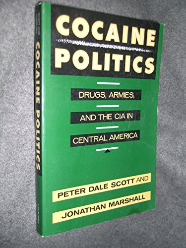 9780520077812: Cocaine Politics: Drugs, Armies, and the CIA in Central America