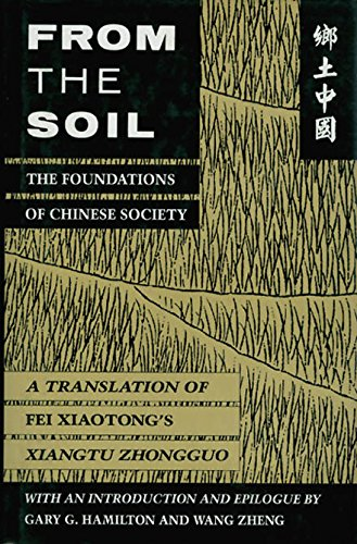 9780520077959: From the Soil: The Foundations of Chinese Society : A Translation of Fei Xiaotong's Xiangtu