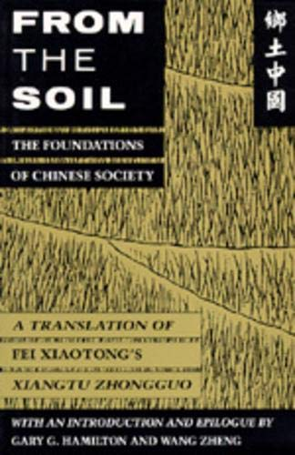 9780520077966: From the Soil: The Foundations of Chinese Society