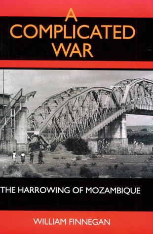 9780520078048: A Complicated War: The Harrowing of Mozambique (Perspectives on Southern Africa)