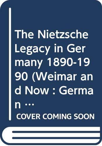 9780520078055: The Nietzsche Legacy in Germany, 1890-1990 (Weimar & Now: German Cultural Criticism)