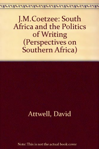9780520078109: J.M. Coetzee: South Africa and the Politics of Writing (Perspectives on Southern Africa)
