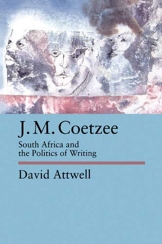 9780520078123: J.M. Coetzee: South Africa and the Politics of Writing