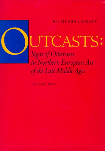 9780520078154: Outcasts: Signs of Otherness in Northern European Art of the Late Middle Ages (California Studies in the History of Art) 2 Volume Set