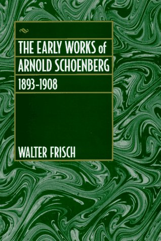9780520078192: The Early Works of Arnold Schoenberg, 1893-1908