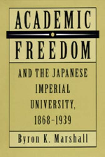 9780520078215: Academic Freedom and the Japanese Imperial University, 1868-1939