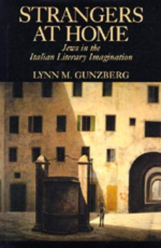 9780520078406: Strangers at Home: Jews in the Italian Literary Imagination
