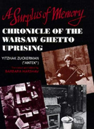 A Surplus of Memory: Chronicle of the Warsaw Ghetto Uprising: Zuckerman, Yitzhak