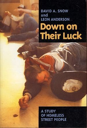 9780520078475: Down on Their Luck: A Study of Homeless Street People