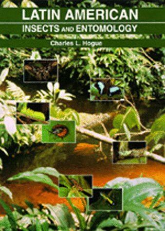 Latin American Insects and Entomology: Hogue, Charles L.