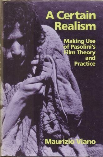9780520078543: A Certain Realism: Making Use of Pasolini's Film Theory and Practice
