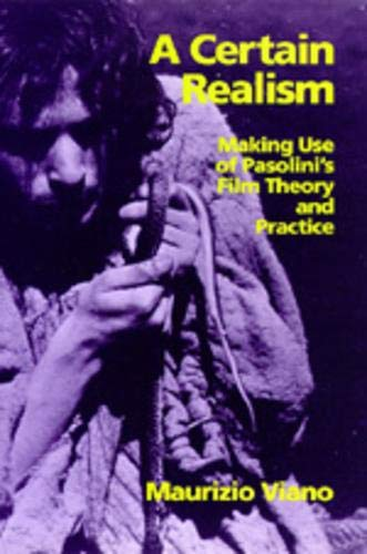 9780520078550: A Certain Realism: Making Use of Pasolini's Film Theory and Practice