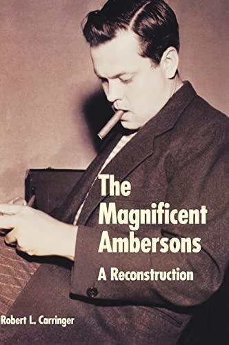 The Magnificent Ambersons: A Reconstruction: Carringer, Robert L.