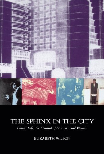 9780520078642: The Sphinx in the City: Urban Life, the Control of Disorder, and Women