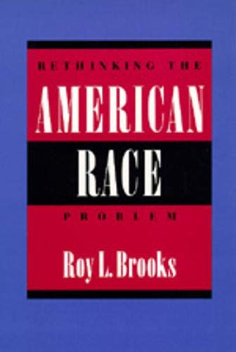Rethinking the American Race Problem: Roy L. Brooks