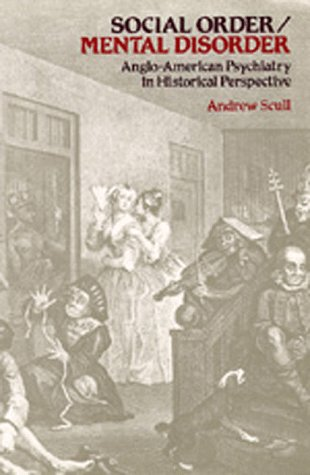9780520078895: Social Order/Mental Disorder: Anglo-American Psychiatry in Historical Perspective (Medicine and Society)