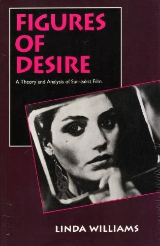 9780520078963: Figures of Desire: A Theory and Analysis of Surrealist Film