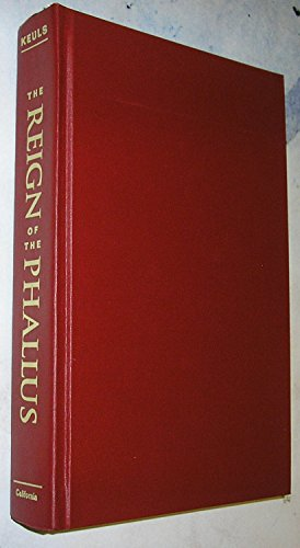 9780520079281: The Reign of the Phallus: Sexual Politics in Ancient Athens