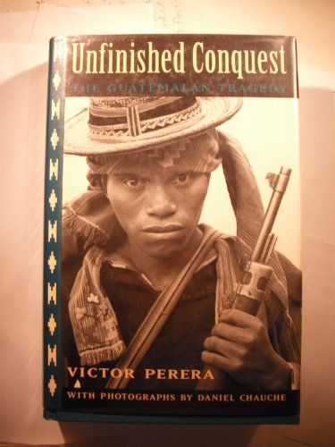 9780520079656: Unfinished Conquest: The Guatemalan Tragedy