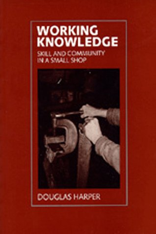 9780520079700: Working Knowledge: Skill and Community in a Small Shop