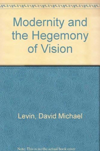 9780520079724: Modernity and the Hegemony of Vision