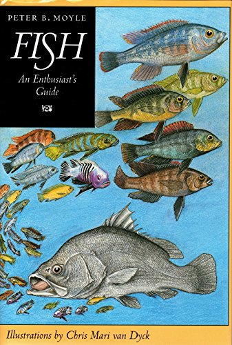 Fish: An Enthusiast's Guide: Moyle, Peter B.