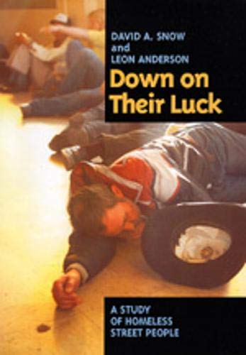 9780520079892: Down on Their Luck: A Study of Homeless Street People (Poetics; 24)