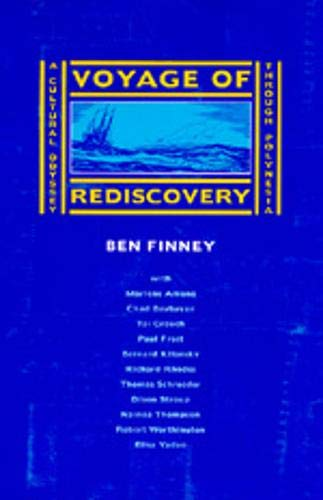 Voyage of Rediscovery: A Cultural Odyssey Through Polynesia: Finney, Ben