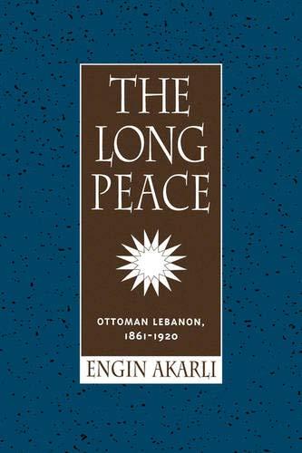 Long Peace: Ottoman Lebanon, 1861-1920 (Hardback): Engin Deniz Akarli