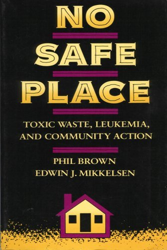 9780520080430: No Safe Place: Toxic Waste, Leukemia, and Community Action