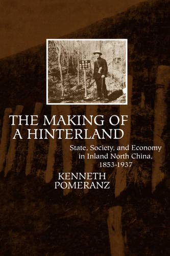 9780520080515: The Making of a Hinterland: State, Society, and Economy in Inland North China, 1853-1937