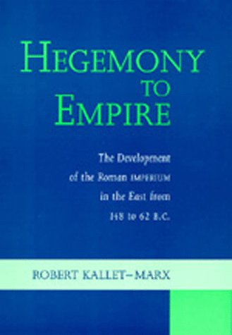 9780520080751: Hegemony to Empire: The Development of the Roman Imperium in the East from 148 to 62 b.c (Hellenistic Culture and Society)
