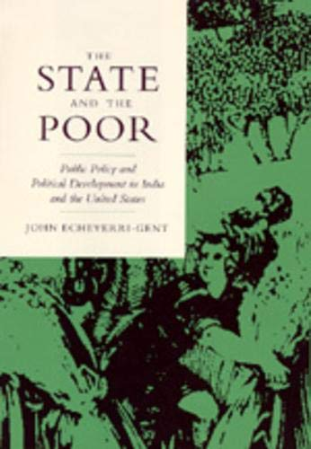 The State and the Poor: Public Policy and Political Development in India and the United States (...