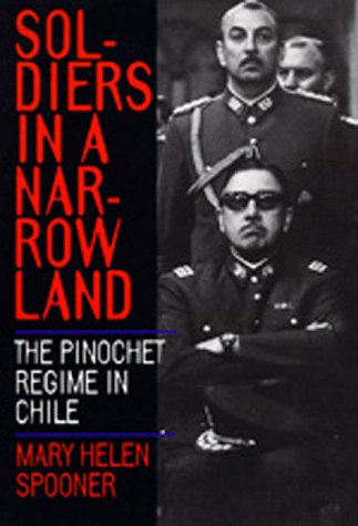 9780520080836: Soldiers in a Narrow Land: The Pinochet Regime in Chile